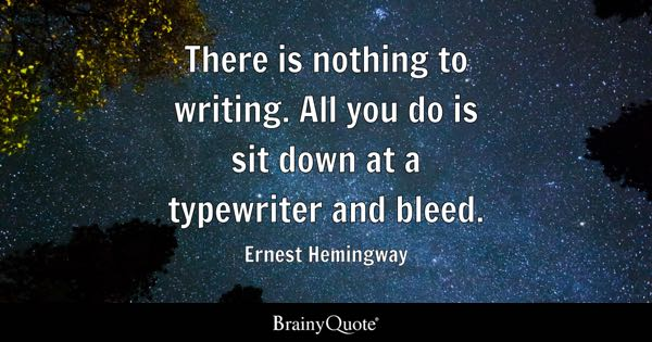 Writing quotes brainyquote there is nothing to writing all you do is sit down at a typewriter and fandeluxe Gallery