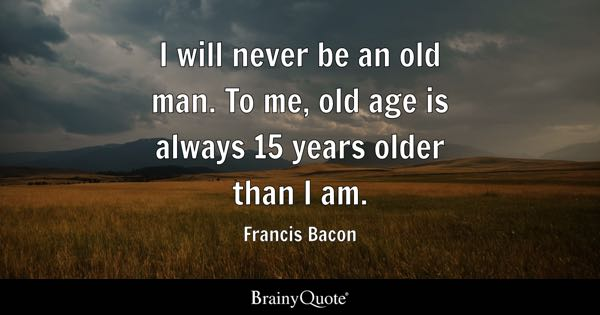 Old Age Quotes BrainyQuote New Old Quotes