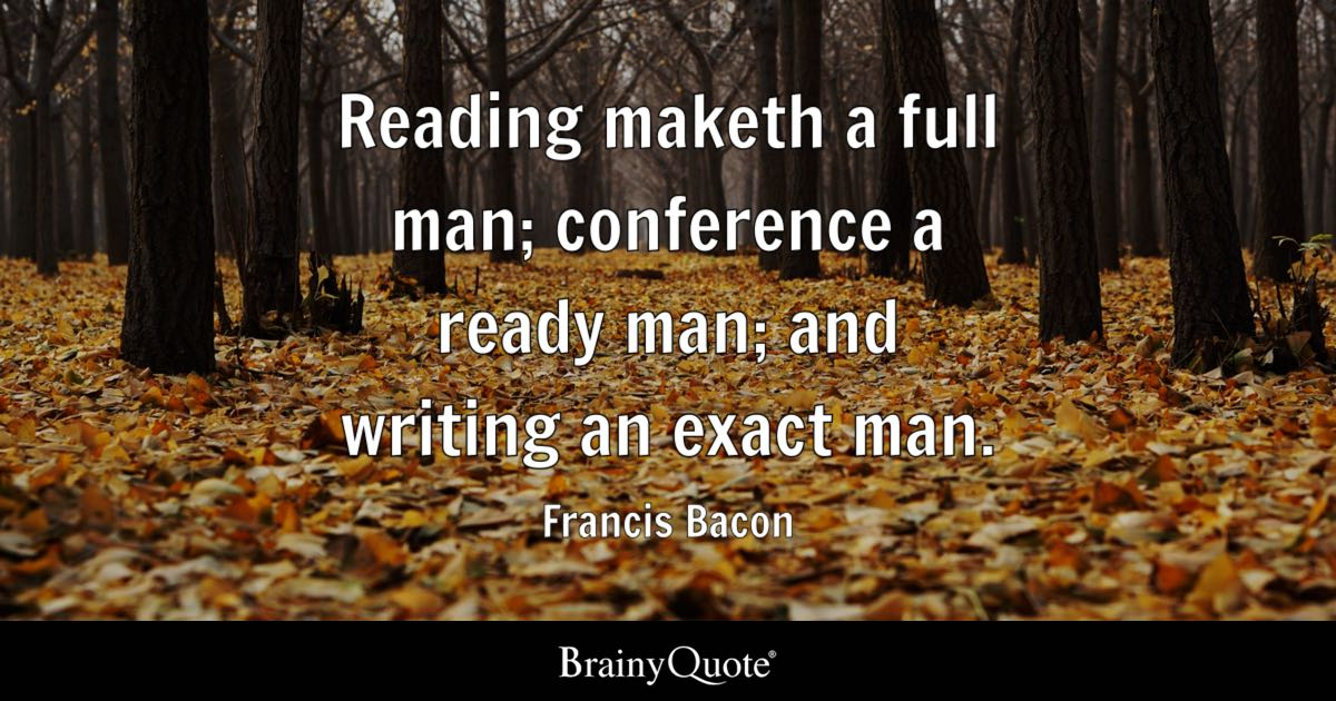 Francis Bacon Reading Maketh A Full Man Conference A Ready