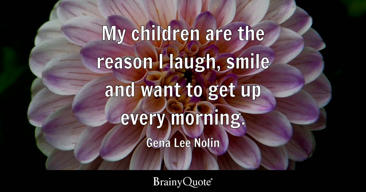 My Children Are The Reason I Laugh, Smile