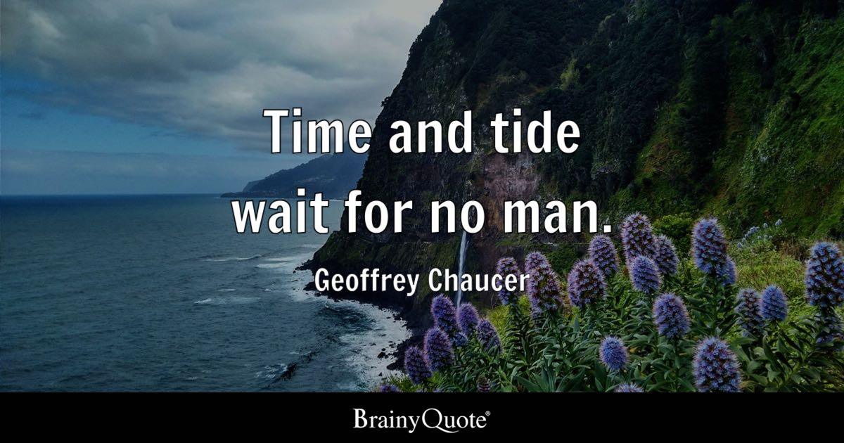 Geoffrey Chaucer Time And Tide Wait For No Man