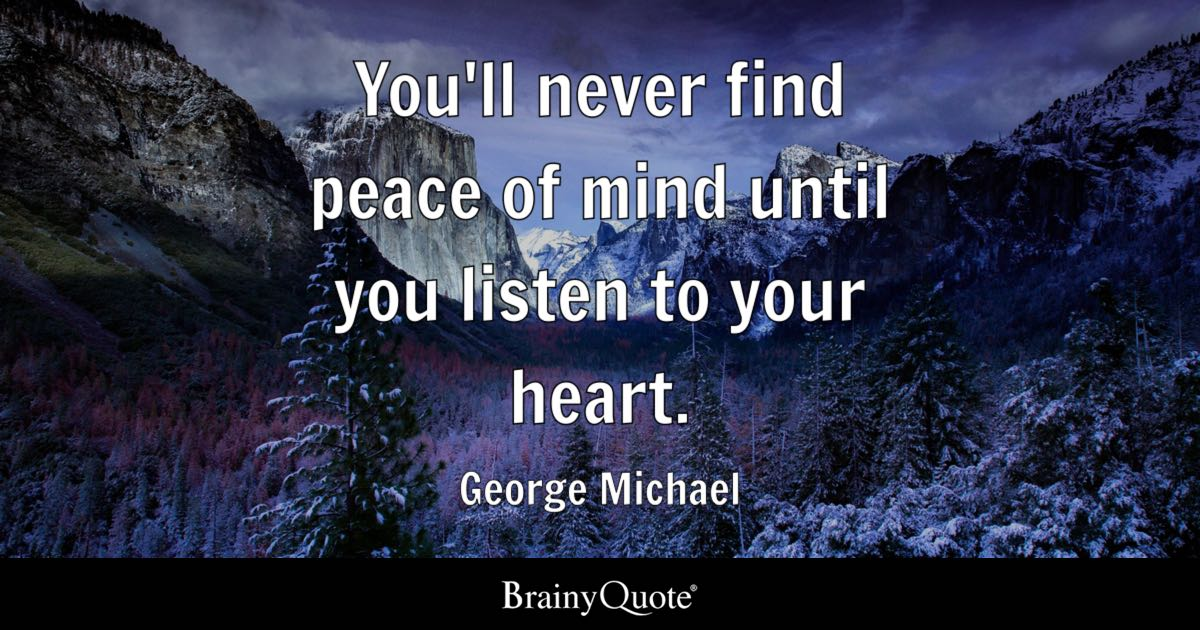 George Michael Youll Never Find Peace Of Mind Until You