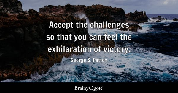Quotes About Challenges Fascinating Challenges Quotes  Brainyquote