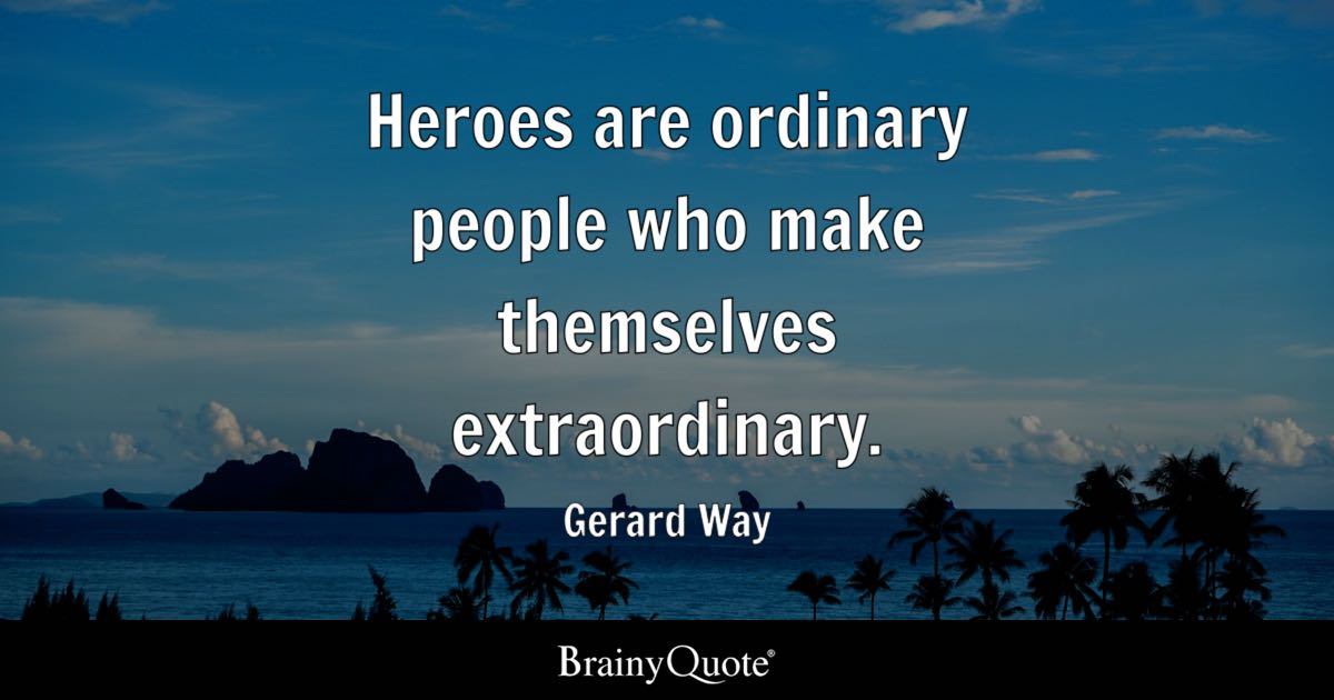 Gerard Way Heroes Are Ordinary People Who Make Themselves