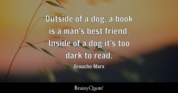 Book quotes brainyquote outside of a dog a book is a mans best friend inside of a solutioingenieria