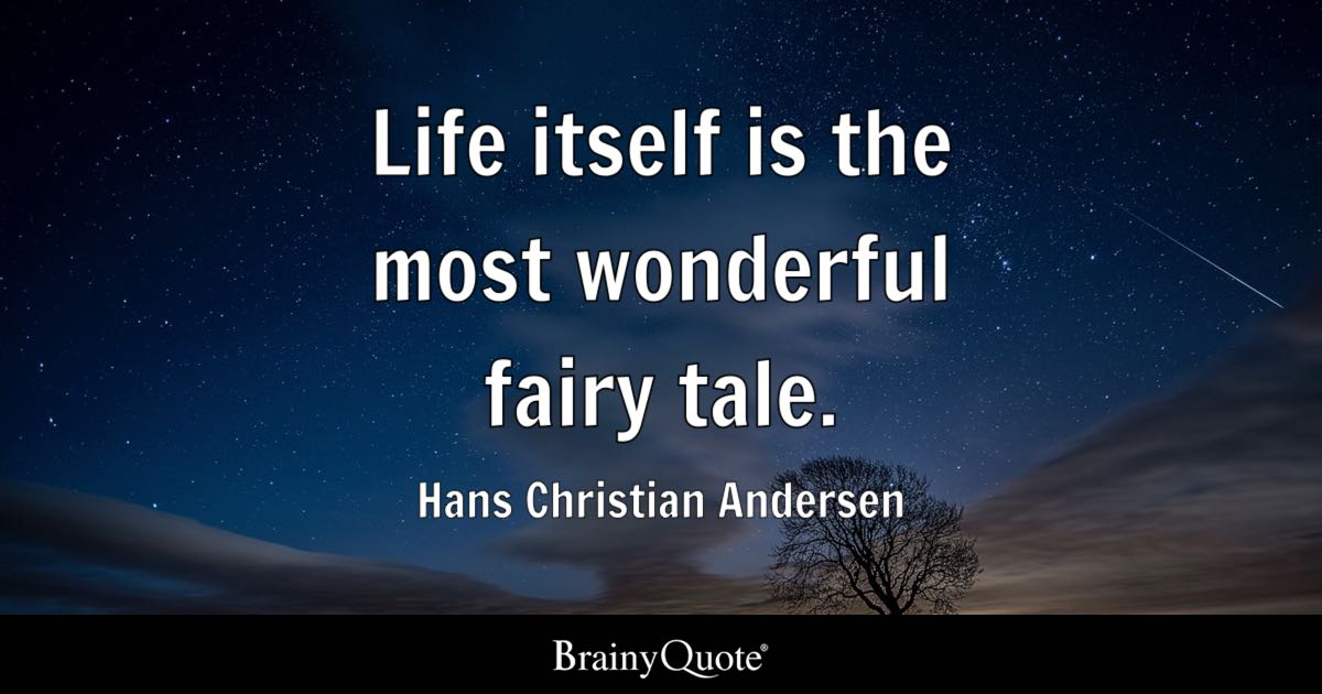 Hans Christian Andersen Life Itself Is The Most Wonderful