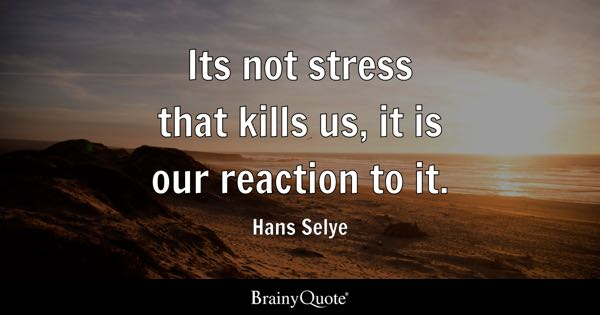 Stress Quote Enchanting Stress Quotes  Brainyquote