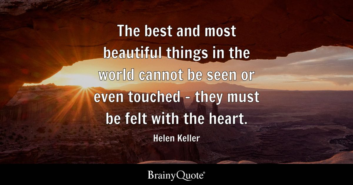 Helen Keller - The best and most beautiful things in the ...