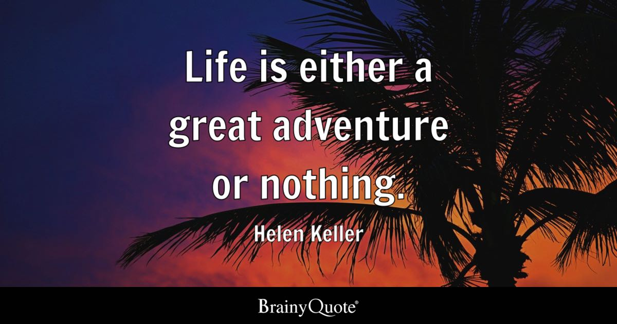 Helen keller quotes brainyquote life is either a great adventure or nothing helen keller altavistaventures Image collections