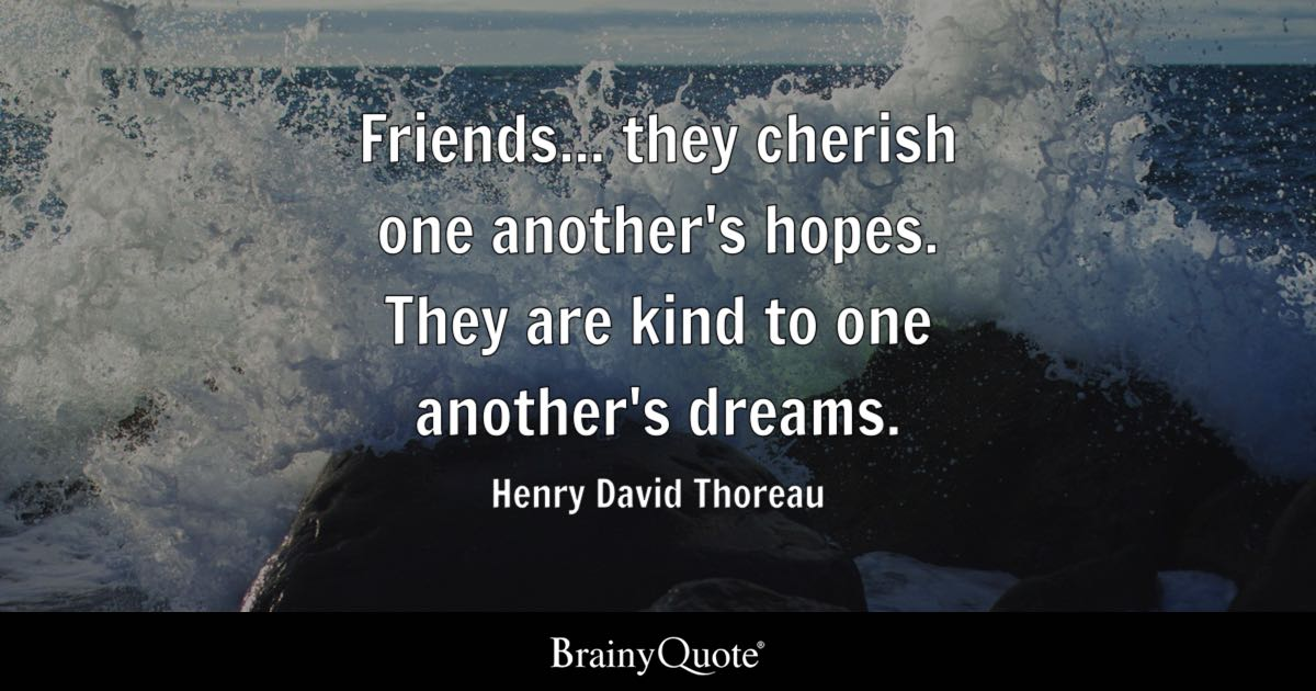 Henry David Thoreau Friends They Cherish One