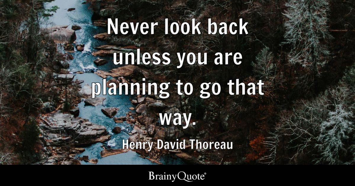 Going Back To My Old Ways Quotes: Never Look Back Unless You Are Planning To Go That Way