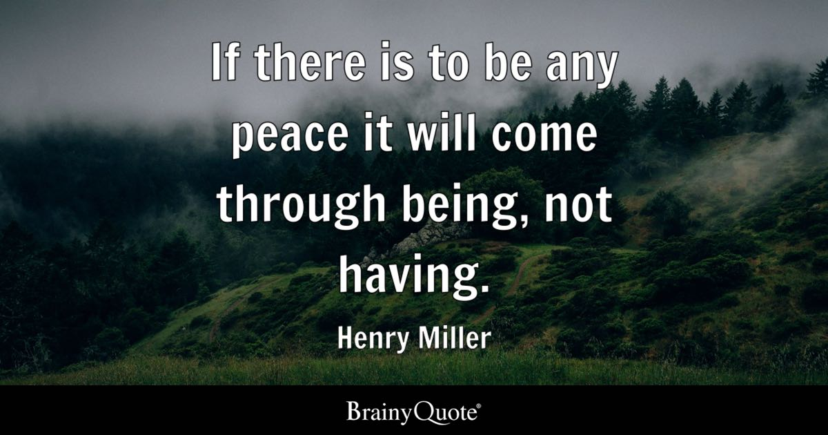 Henry Miller If There Is To Be Any Peace It Will Come