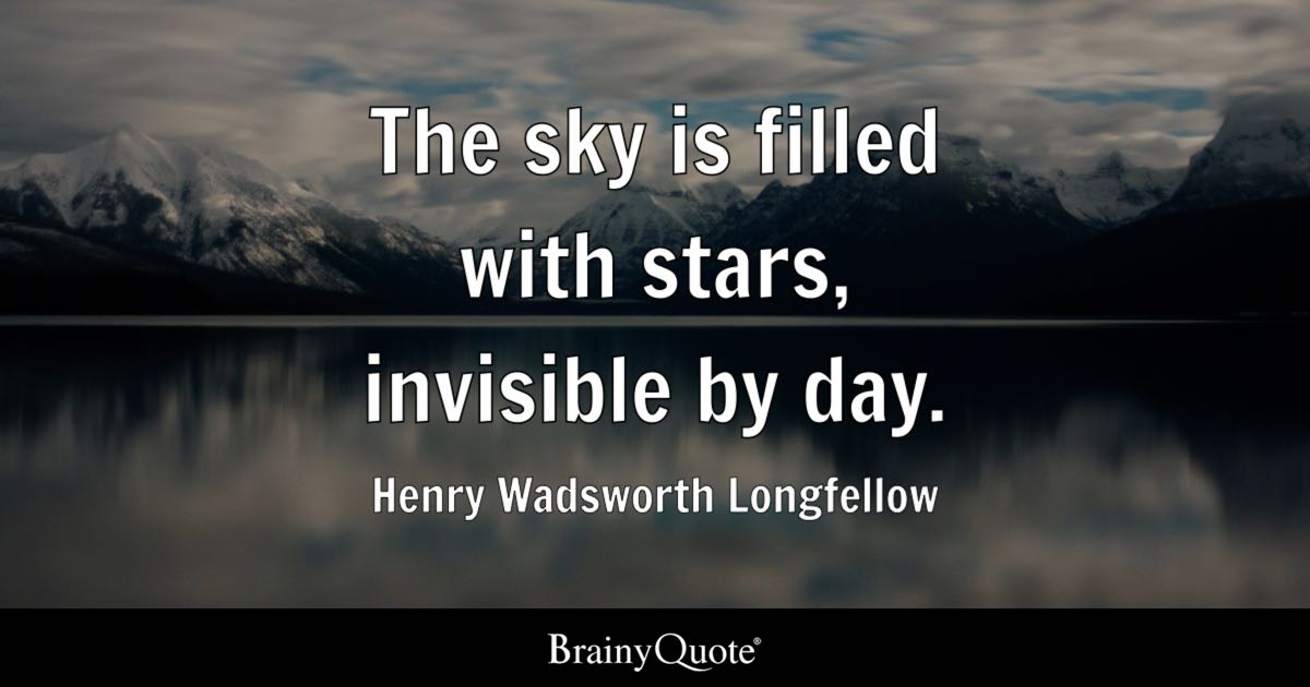 Quote The Sky Is Filled With Stars Invisible By Day