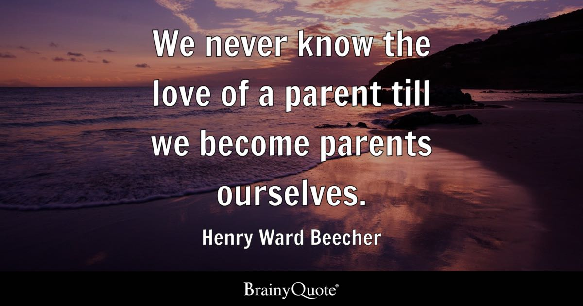We never know the love of a parent till we become parents ...