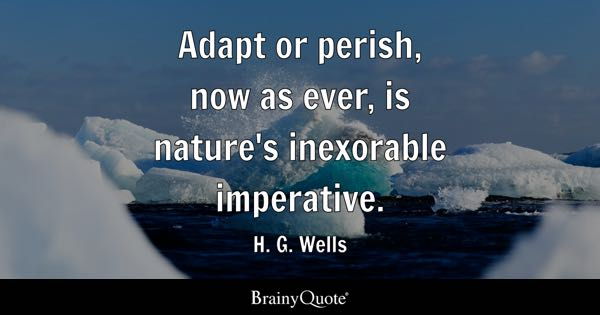 adapt or perish now as ever is natures inexorable imperative h g wells