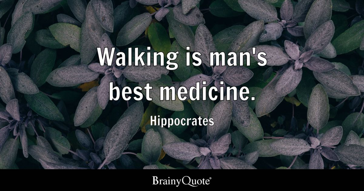 Hippocrates Walking Is Man S Best Medicine