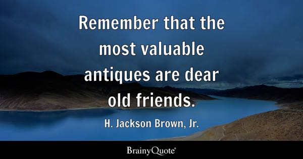 Funny Quotes About Friendship And Memories Fair Old Friends Quotes  Brainyquote