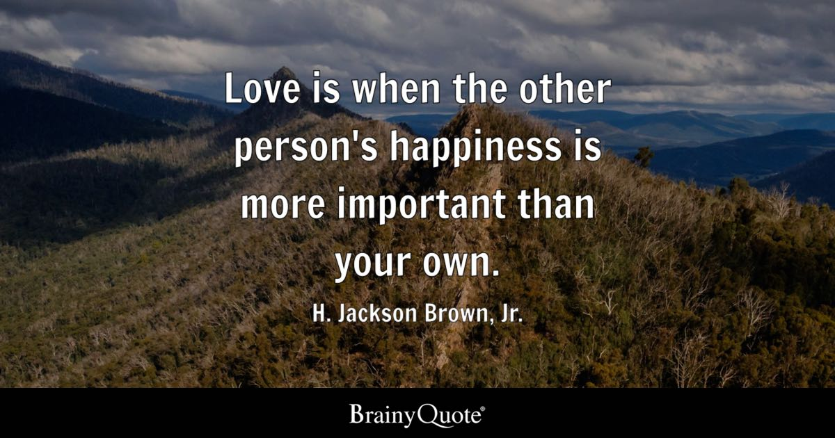 Love Is When The Other Person's Happiness Is More