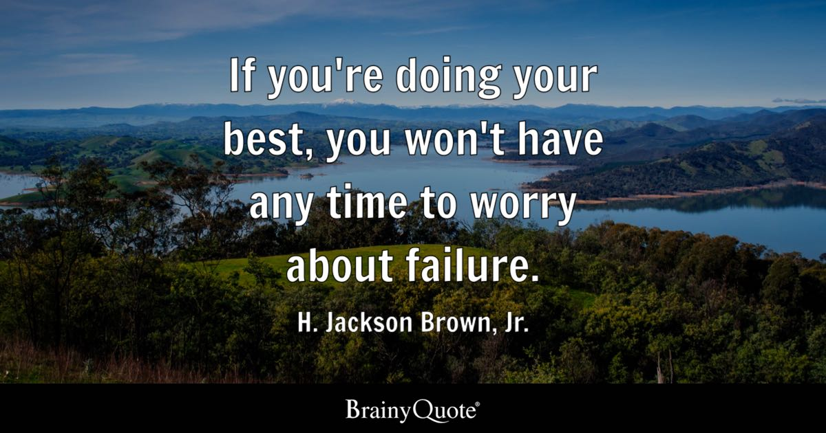H Jackson Brown Jr If Youre Doing Your Best You