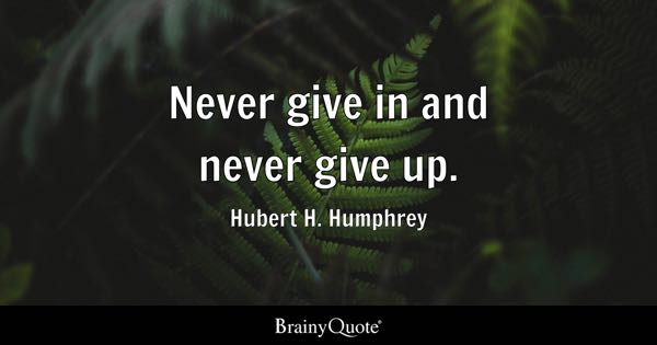 Never Give Up Quotes Brainyquote