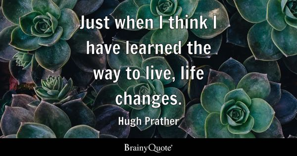 Life Changes Quotes BrainyQuote Awesome Life Changes Quotes