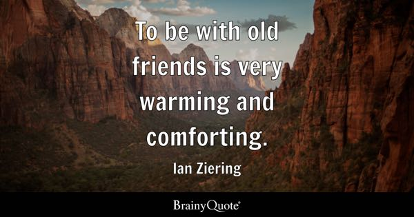 Old Friends Quotes BrainyQuote Simple Long Quote About Friendship