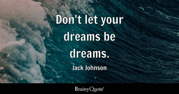 Your Dreams Quotes Brainyquote