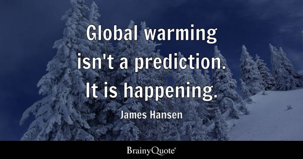 Global Warming Quotes Brainyquote