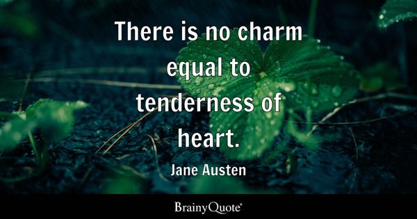 Heart quotes brainyquote there is no charm equal to tenderness of heart jane austen publicscrutiny Images