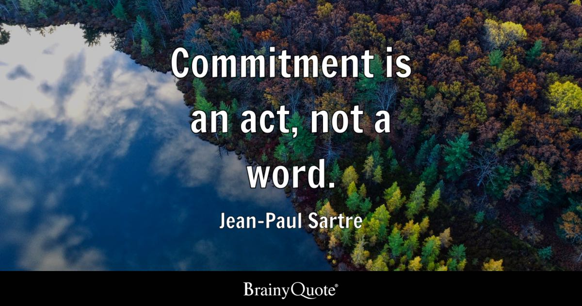 Jean Paul Sartre Commitment Is An Act Not A Word