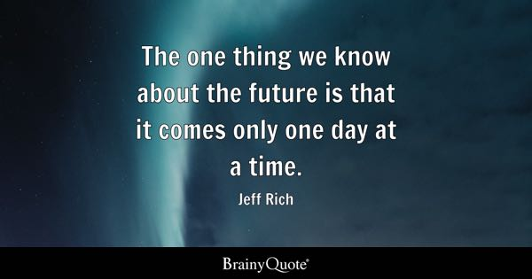 One Day At A Time Quotes Brainyquote