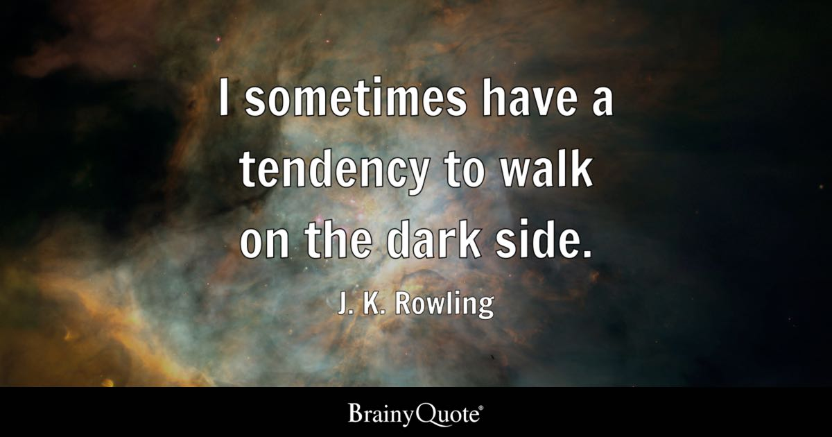 J K Rowling I Sometimes Have A Tendency To Walk On The