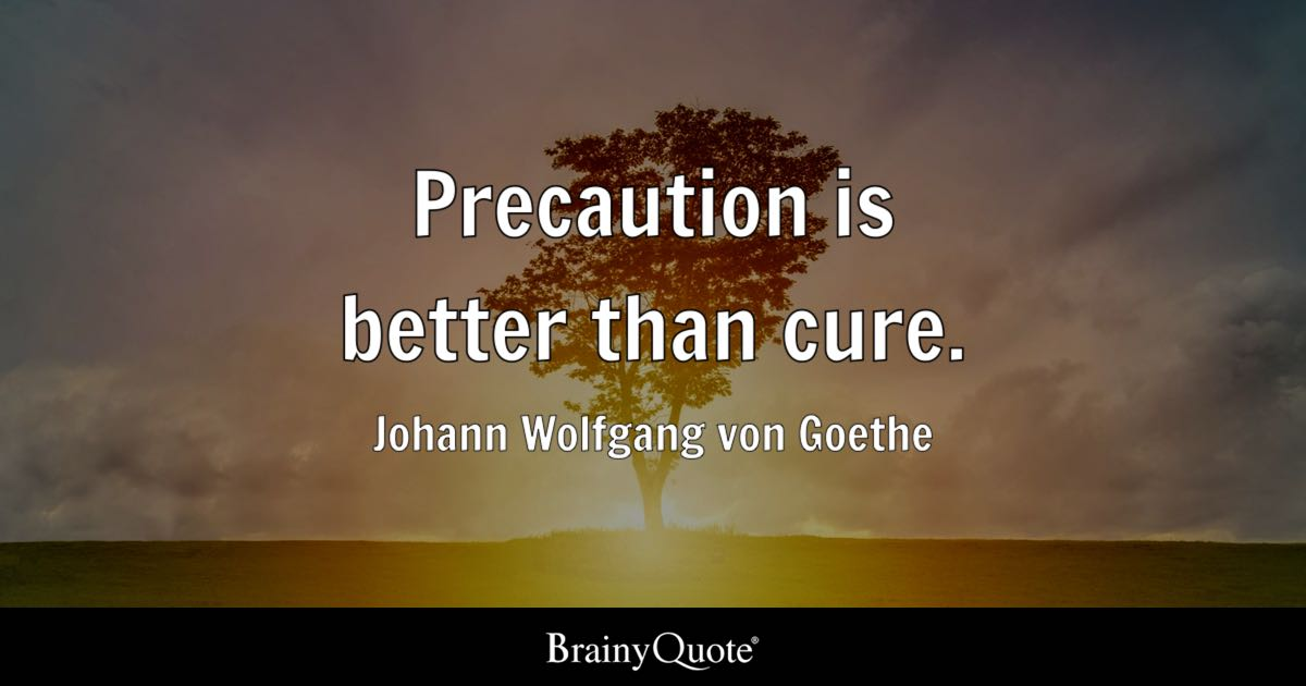 Prevention Is Better Than Cure Quotes: Precaution Is Better Than Cure