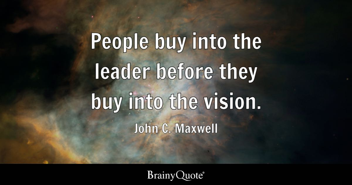 John C. Maxwell - People buy into the leader before they...