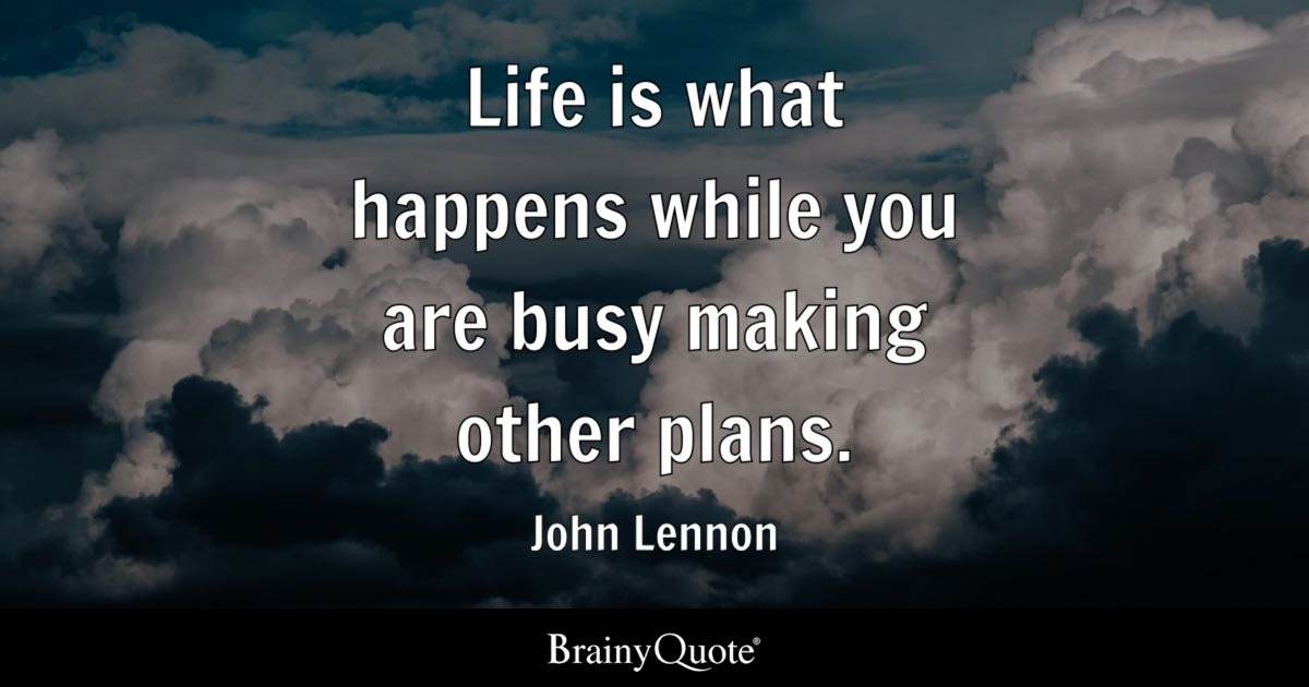 John Lennon Life Is What Happens While You Are Busy