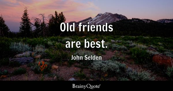 Old Friends Quotes BrainyQuote Delectable Long Quote About Friendship