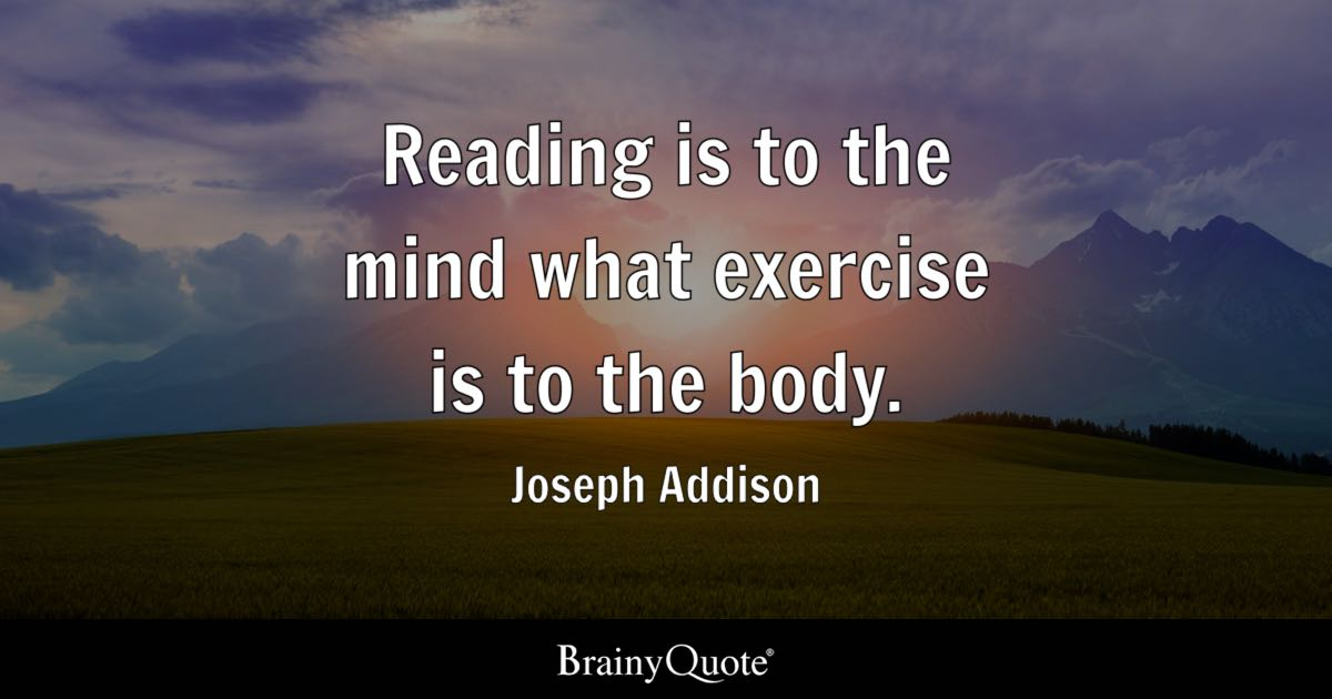 reading is to the mind what exercise is to the body essay