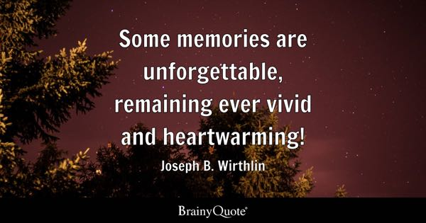 Heartwarming Quotes About Life Amusing Memories Quotes  Brainyquote