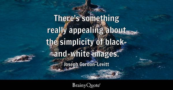 Quotes About Black And White Stunning BlackAndWhite Quotes BrainyQuote