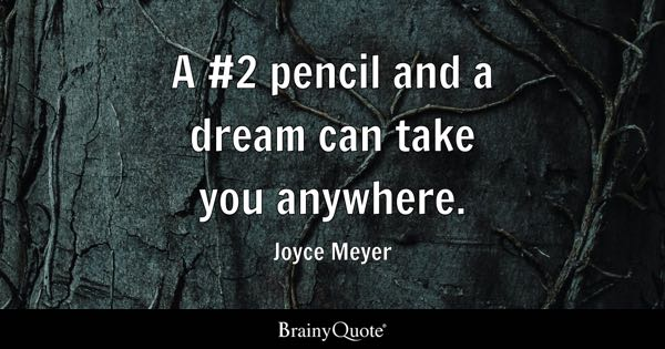 A 2 pencil and a dream can take you anywhere joyce meyer