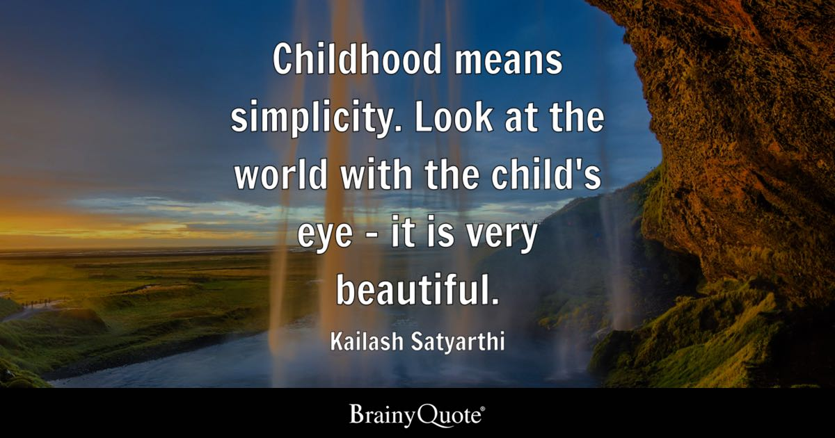 Kailash Satyarthi Childhood Means Simplicity Look At The