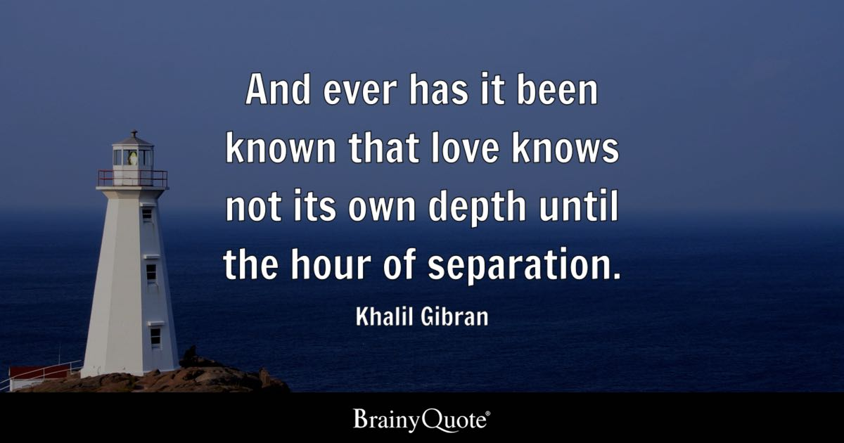 Khalil Gibran And Ever Has It Been Known That Love Knows