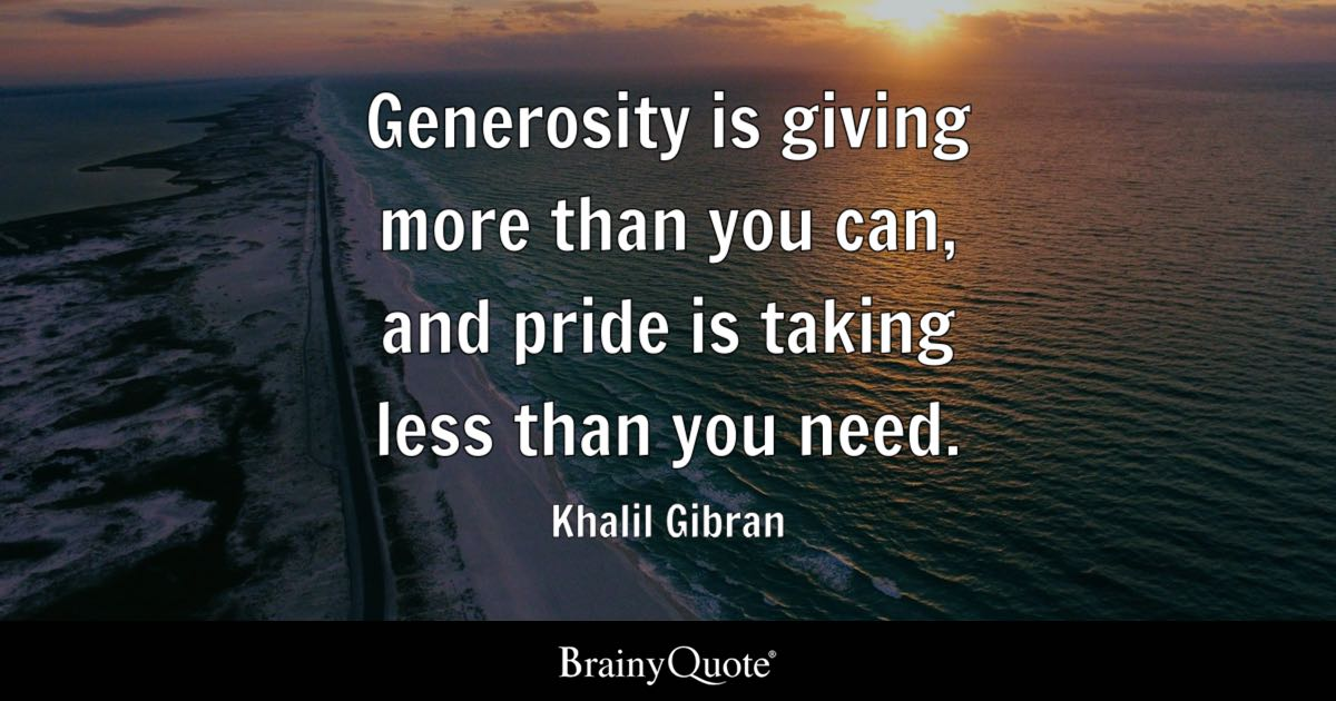 Khalil Gibran Generosity Is Giving More Than You Can