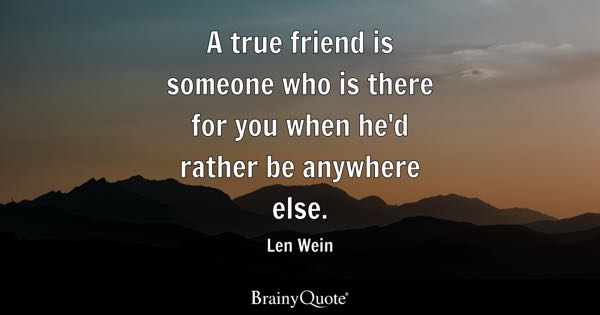 True Friend Quotes Brainyquote