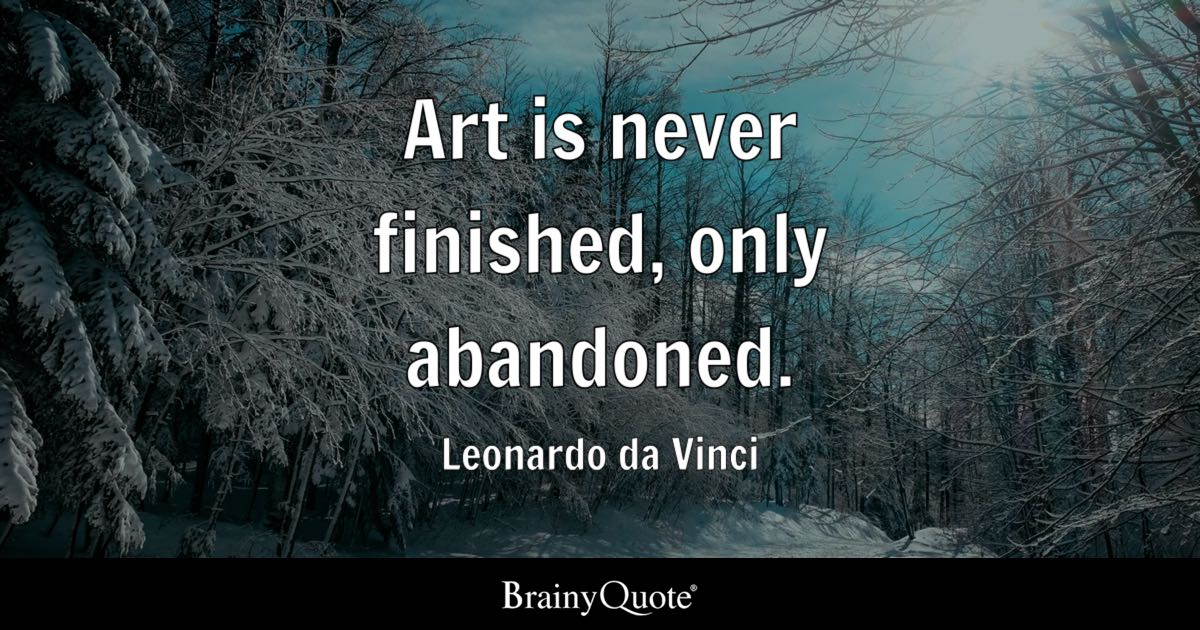 Leonardo Da Vinci Art Is Never Finished Only Abandoned