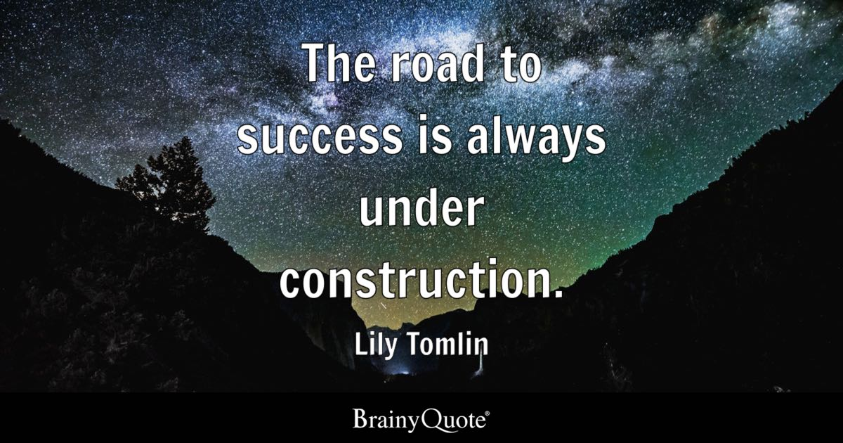 Road Quotes Delectable The Road To Success Is Always Under Construction Lily Tomlin