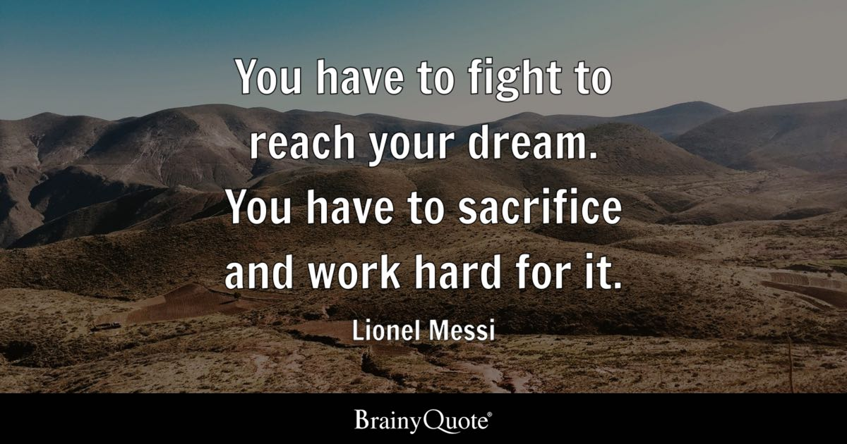 Superieur Quote You Have To Fight To Reach Your Dream. You Have To Sacrifice And Work  Hard