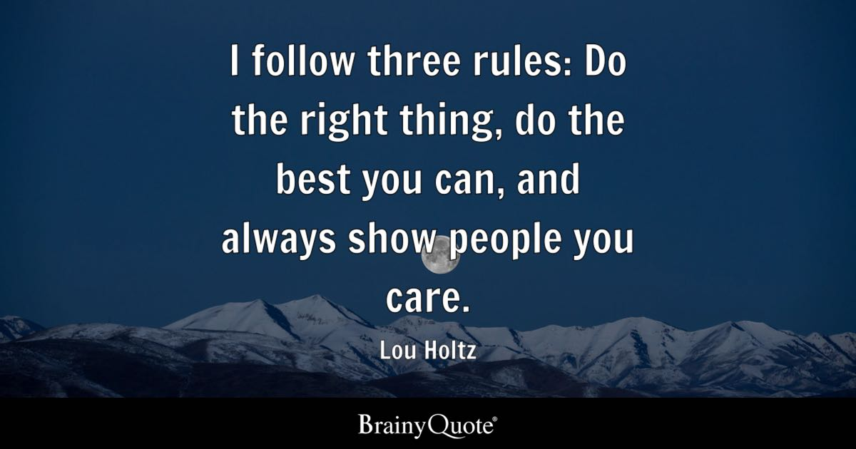I Follow Three Rules: Do The Right Thing, Do The Best You