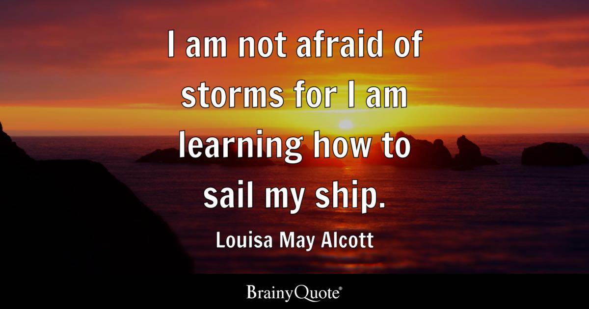Sailing Quotes Hemingway Quotesgram: I Am Not Afraid Of Storms For I Am
