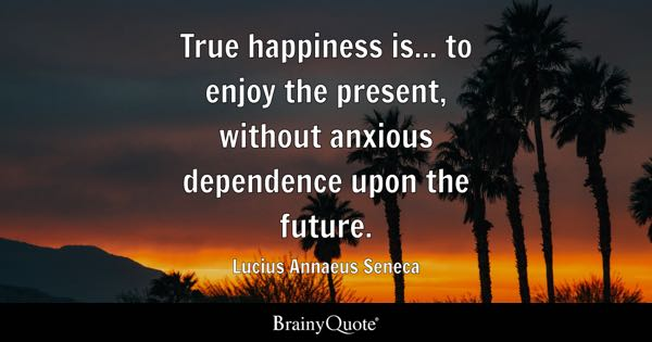 True Happiness Quotes Brainyquote